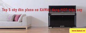 Top 5 cây đàn piano kawai bán chạy